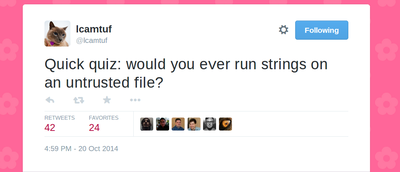 Quick quiz: would you ever run strings on an untrusted file?